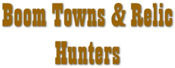 Boom Towns and Relic Hunters